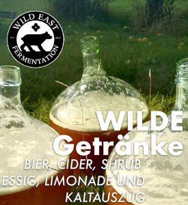 Wilde Getränke - Bier, Cidre, Shrub, Essig, Limonade und Kaltauszug @ Rundlingsmuseum Wendland